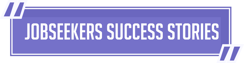 JobSeekers Success Stories